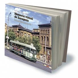 MEMORIA VISUAL DE ZARAGOZA. Los prodigiosos años 60