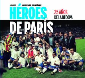 Héroes de París. 25 Aniversario de la Recopa