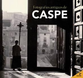 Fotografías antiguas de Caspe