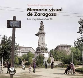 Memoria visual de Zaragoza. Los inquietos años 20